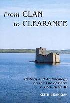 From clan to clearance : history and archaeology on the Isle of Barra, c.850-1850 AD