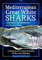 Mediterranean great white sharks : a comprehensive study including all recorded sightings