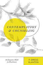 Contemplation & counseling : an integrative model for practitioners