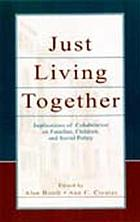 Just living together : implications of cohabitation for children, families, and social policy