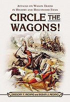 Circle the wagons! : attacks on wagon trains in history and Hollywood films