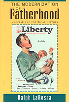 The modernization of fatherhood : a social and political history