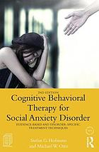 Cognitive behavioral therapy for social anxiety disorder : evidence-based and disorder-specific treatment techniques