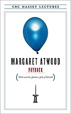 Payback : debt and the shadow side of wealth