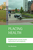 Placing health : neighbourhood renewal, health improvement, and complexity