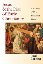 Jesus & the rise of early Christianity : a history of New Testament times