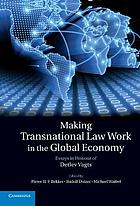 Making transnational law work in the global economy : essays in honour of Detlev Vagts