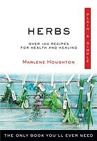 Herbs plain & simple : the only book you'll ever need