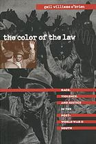 The color of the law : race, violence, and justice in the post-World War II South