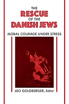 The rescue of the Danish Jews : moral courage under stress