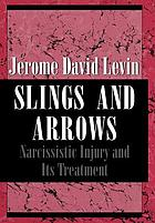 Slings and arrows : narcissistic injury and its treatment