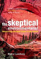 The sceptical environmentalist : measuring the state of the world
