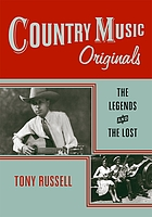 Country music originals : the legends & the lost
