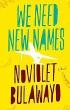 We need new names : a novel