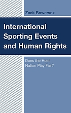 International sporting events and human rights : does the host nation play fair?