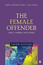 The female offender : girls, women, and crime