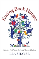 Ending book hunger : access to print across barriers of class andculture
