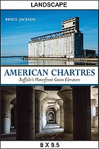 American Chartres : Buffalo's waterfront grain elevators