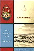 I call to remembrance : Toyo Suyemoto's years of internment