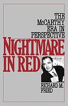 Nightmare in red : the McCarthy era in perspective