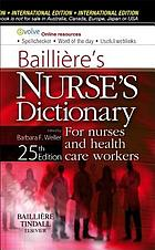 Baillière's nurses' dictionary : for nurses and health care workers.