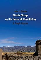 Climate change and the course of global history : a rough journey