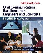 Oral communication excellence for engineers and scientists : based on executive input