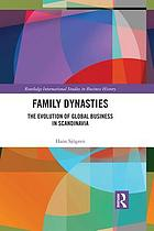 Family Dynasties : the Evolution of Global Business in Scandinavia