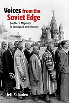 Voices from the Soviet edge : southern migrants in Leningrad and Moscow