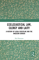 Ecclesiastical law, clergy and laity : a history of legal discipline and the Anglican church