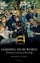 Learning from words : testimony as a source of knowledge