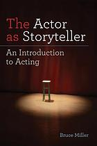 The actor as storyteller : an introduction to acting