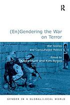 (En)gendering the war on terror : war stories and camouflaged politics