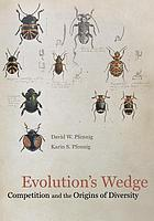 Evolution's wedge : competition and the origins of diversity