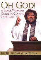 Oh God! : a Black woman's guide to sex and spirituality