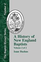 A history of New England with particular reference to the denomination of Christians called Baptists. Vol. II