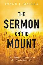 The Sermon on the Mount : the perfect measure of the Christian life