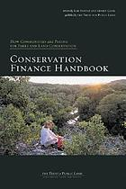 The Trust for Public Land's conservation finance handbook : how communities are paying for parks and land conservation