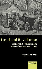 Land and revolution : nationalist politics in the west of Ireland, 1891-1921