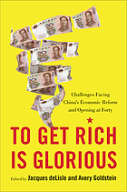 To get rich is glorious : challenges facing China's economic reform and opening at forty