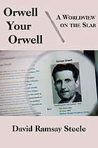 Orwell your Orwell : a worldview on the slab