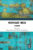 Northeast India : a reader