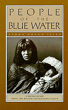 People of the blue water : a record of life among the Walapai and Havasupai Indians