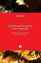 Fuel ethanol production from sugarcane