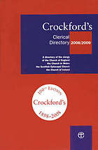 Crockford's clerical directory : a directory of the clergy of the Church of England, the Church in Wales, the Scottish Episcopal Church, the Church of Ireland. 2008/2009.