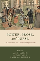 Power, prose, and purse : law, literature, and economic transformations
