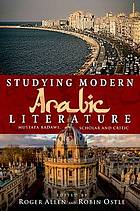 Studying modern Arabic literature : Mustafa Badawi, scholar and critic