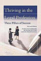 Thriving in the legal profession : three pillars of success