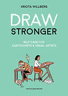 Draw stronger : self-care for cartoonists & visual artists