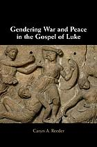 Gendering war and peace in the Gospel of Luke